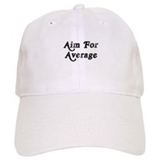 Aim For Average Baseball Cap