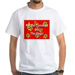 Kill the Commies Not the dogs White T-Shirt
