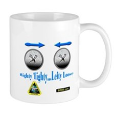 Righty Tighty Lefty Loosey Mug