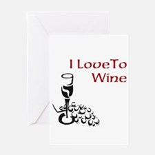 I love to wine Greeting Card
