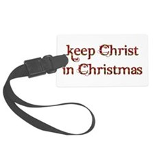 Keep Christ in Christmas Luggage Tag