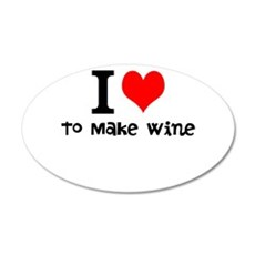 i love to make wine 20x12 Oval Wall Decal