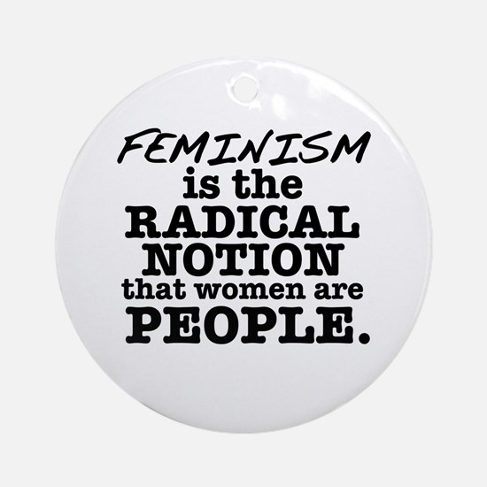 Feminism Radical Notion Ornament (Round)