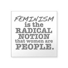 "Feminism Radical Notion Square Sticker 3"" x 3"