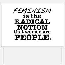 Feminism Radical Notion Yard Sign