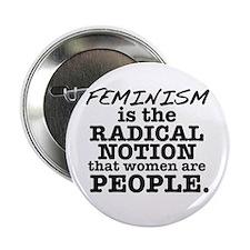 "Feminism Radical Notion 2.25"" Button"