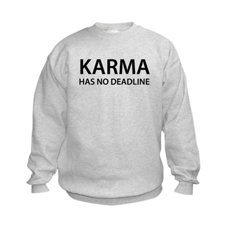Karma has no deadline Kids Sweatshirt