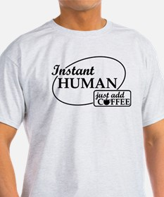 Instant Human, Add Coffee T-Shirt