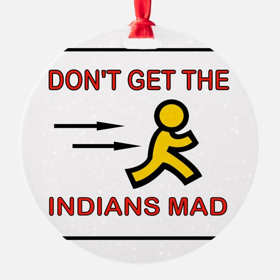 MAD INDIANS Ornament