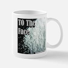 To The Face Mug