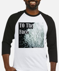 To The Face Baseball Jersey