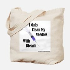 I Only Clean My Needles With Bleach Tote Bag