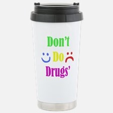 Dont Do Drugs Unless Theyre Mine Color Travel Mug