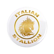 """Italian Stallion 3.5"""" Button"""