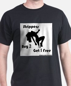 Buy 2 Strippers Get 1 Free T-Shirt