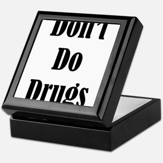 Dont Do Drugs Unless Theyre Mine Keepsake Box