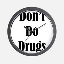 Dont Do Drugs Unless Theyre Mine Wall Clock