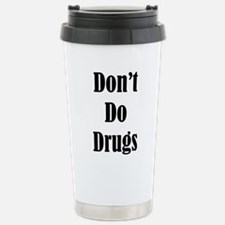 Dont Do Drugs Unless Theyre Mine Travel Mug