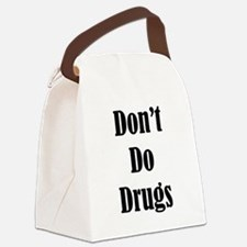 Dont Do Drugs Unless Theyre Mine Canvas Lunch Bag