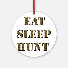 EAT SLEEP HUNT 001 brown Ornament (Round)