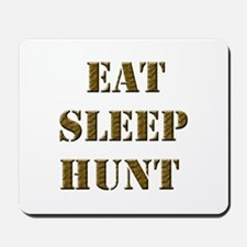 EAT SLEEP HUNT 001 brown Mousepad