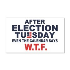 Election Tuesday W T F Car Magnet 20 x 12
