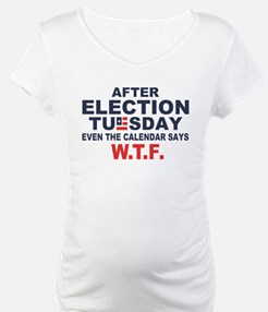 Election Tuesday W T F Shirt