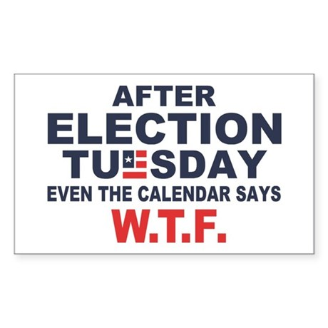 Election Tuesday W T F Sticker (Rectangle)