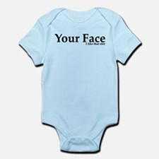 Your Face I Like That Shit Infant Bodysuit