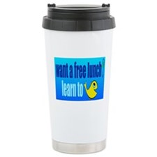 want a free lunch? learn to fish Travel Mug