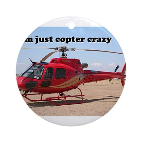 I'm just copter crazy: helicopter, red Ornament (R