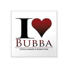 """I Heart Bubba Square Sticker 3"""" x 3"""""""