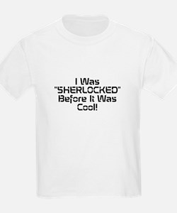 "I was ""Sherlocked"" before it was cool! T-Shirt"