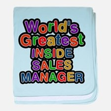 Worlds Greatest INSIDE SALES MANAGER baby blanket