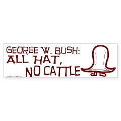 Bush: All Hat, No Cattle Bumper Sticker