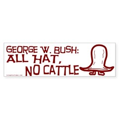 Bush: All Hat, No Cattle Bumper Bumper Sticker