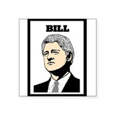 "BILL CLINTON Square Sticker 3"" x 3"""