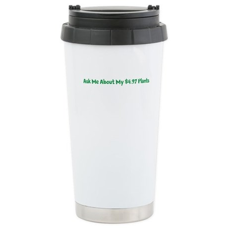 Ask me about my plants Stainless Steel Travel Mug