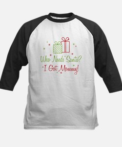 Santa I Got Mommy Tee