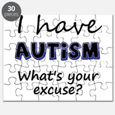 I have autism Whats your excuse? Puzzle