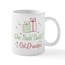 Santa I Got Grandpa Mug