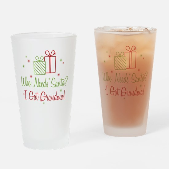 Santa I Got Grandma Drinking Glass