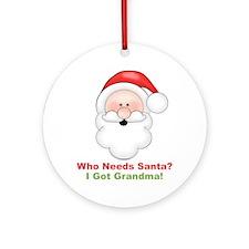 Santa I Got Grandma Ornament (Round)