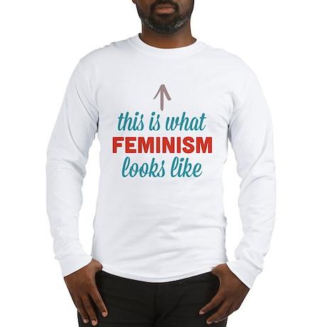 Feminism Looks Like Long Sleeve T-Shirt