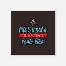 "Sociologist Looks Like Square Sticker 3"" x 3"""