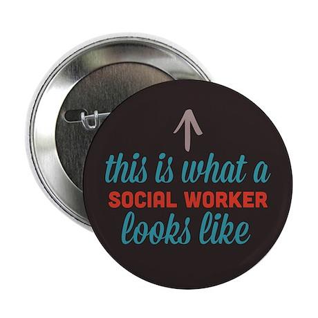 """Social Worker Looks Like 2.25"""" Button"""