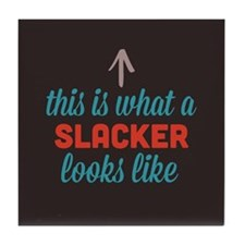 Slacker Looks Like Tile Coaster