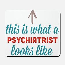 Psychiatrist Looks Like Mousepad