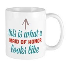 Maid Of Honor Looks Like Mug