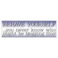 Behave Yourself Bumper Bumper Sticker